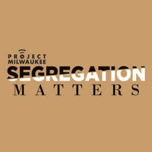 Project Milwaukee Segregation Matters Logo