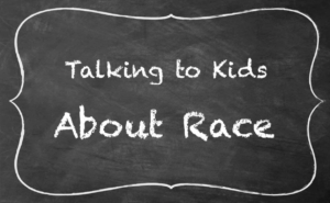 Talking to Kids About Race header
