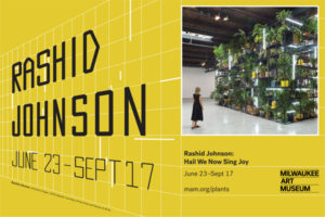 poster for Rashid Johnson, Hail We Now Sing Joy, June 23 - Sept 17, Milwaukee Art Museum. Features a work of art: a giant metal grid/cube full of lush plants, cocoa butter and books.