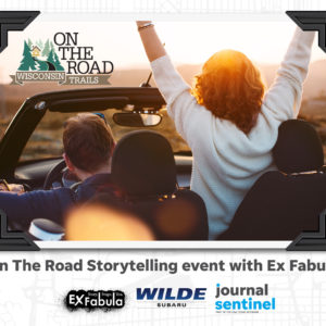 On The Road, Wisconsin Trails: a man drives a convertible and the woman raises her arms in excitement. Logos: Ex Fabula, Wilde Subaru, Journal Sentinel