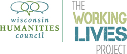 Wisconsin Humanities Council: The Working Lives Project