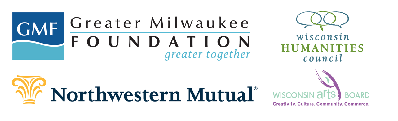 Greater Milwaukee Foundation; Northwestern Mutual; Wisconsin Humanities Council; and Wisconsin Arts Board Logos